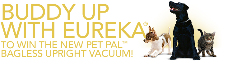 Buddy Up with Eureka Pet Pal Contest