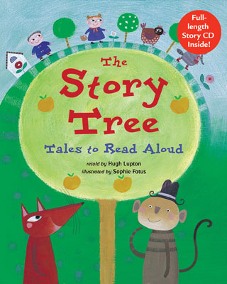 The Story Tree: Tales to Read Aloud by Hugh Lupton and Sophie Fatus