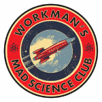 Workman's Mad Science Club