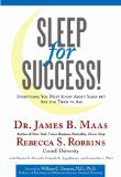 Sleep for Success! Everything You Must Know About Sleep But Are Too Tired to Ask by James Maas