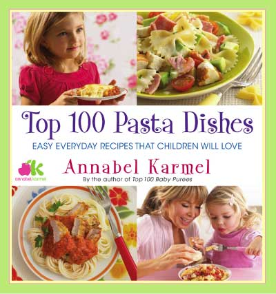 Top 100 Pasta Dishes by Annabel Karmel