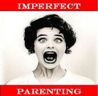 Imperfect Parenting