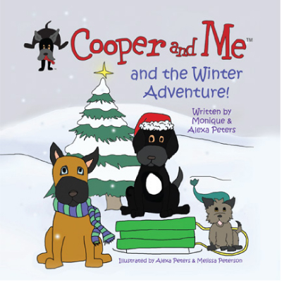 Cooper and Me and the Winter Adventure! by Monique and Alexa Peters