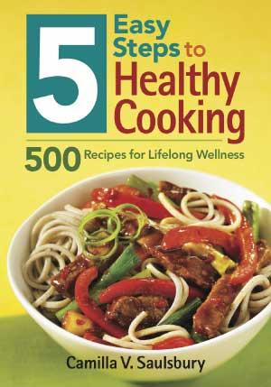 5 Easy Steps to Healthy Cooking by Camilla Saulsbury