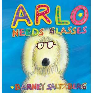 Arlo Needs Glasses by Barney Saltzberg