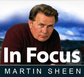 In Focus with Martin Sheen