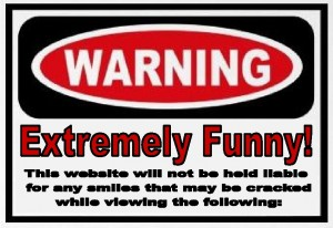 Extremely Funny Warning