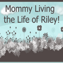Mommy Living the Life of Riley
