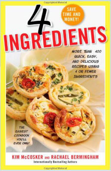 4 Ingredients: More Than 400 Quick, Easy and Delicious Recipes Using 4 or Fewer Ingredients
