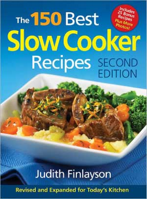 The 150 Best Slow Cooker Recipes by Judith Finlayson