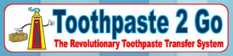 Toothpaste 2 Go - The Revolutionary Toothpaste Transfer System