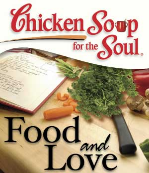 Chicken Soup for the Soul: Food and Love Book