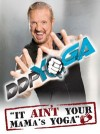 DDP Yoga ~ The Yoga Program that Will Change Your Life
